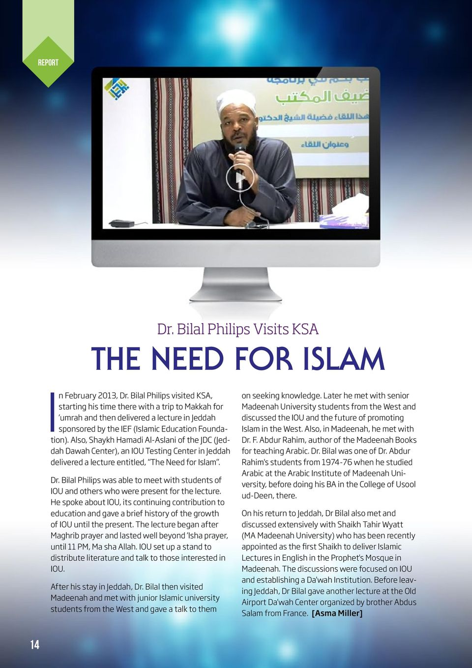 Also, Shaykh Hamadi Al-Aslani of the JDC (Jeddah Dawah Center), an IOU Testing Center in Jeddah delivered a lecture entitled, The Need for Islam. Dr.