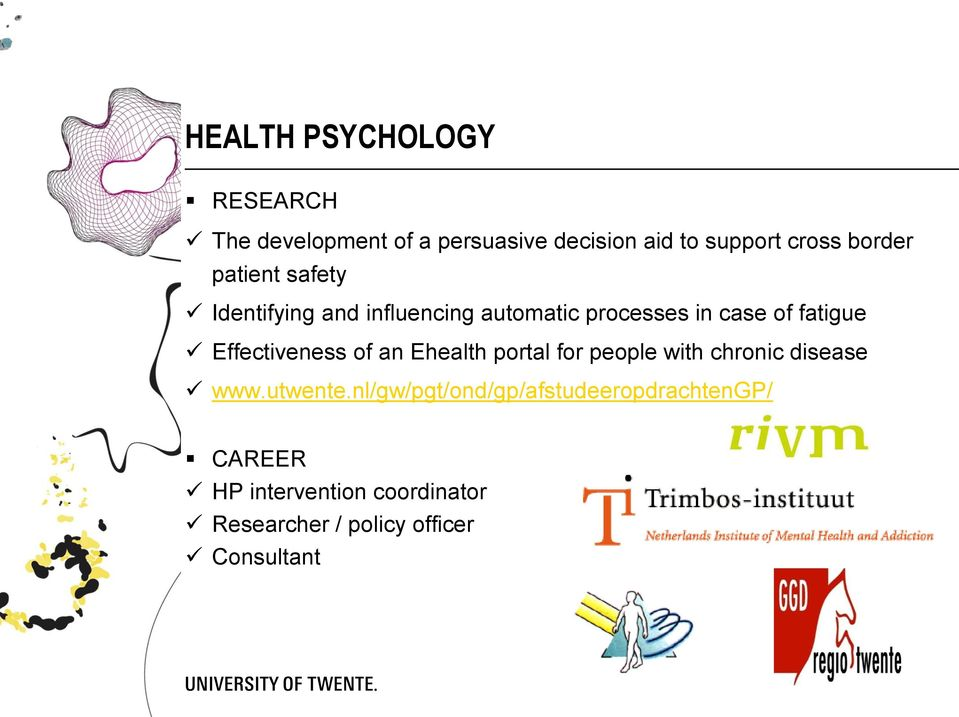 Effectiveness of an Ehealth portal for people with chronic disease www.utwente.