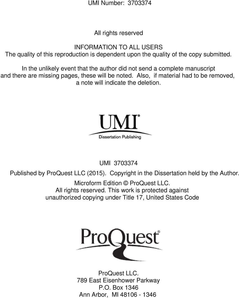 Also, if material had to be removed, a note will indicate the deletion. UMI 3703374 Published by ProQuest LLC (2015).