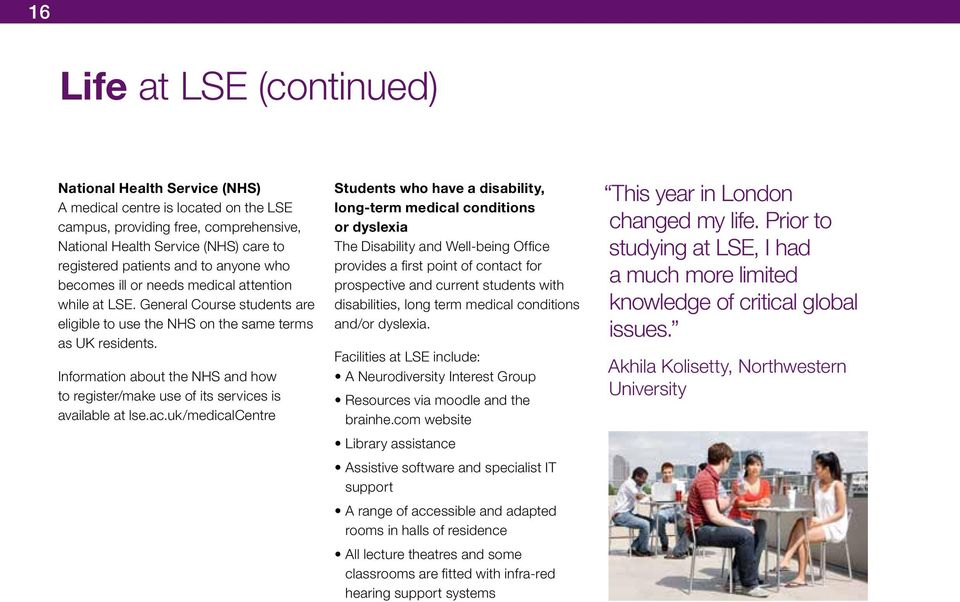Information about the NHS and how to register/make use of its services is available at lse.ac.