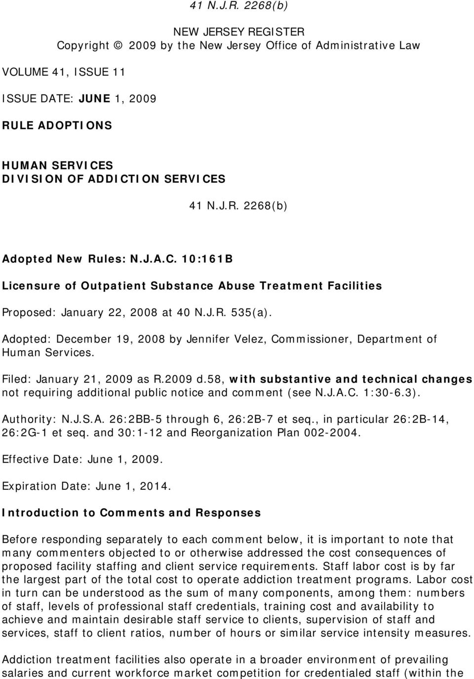 2268(b) Adopted New Rules: N.J.A.C. 10:161B Licensure of Outpatient Substance Abuse Treatment Facilities Proposed: January 22, 2008 at 40 N.J.R. 535(a).