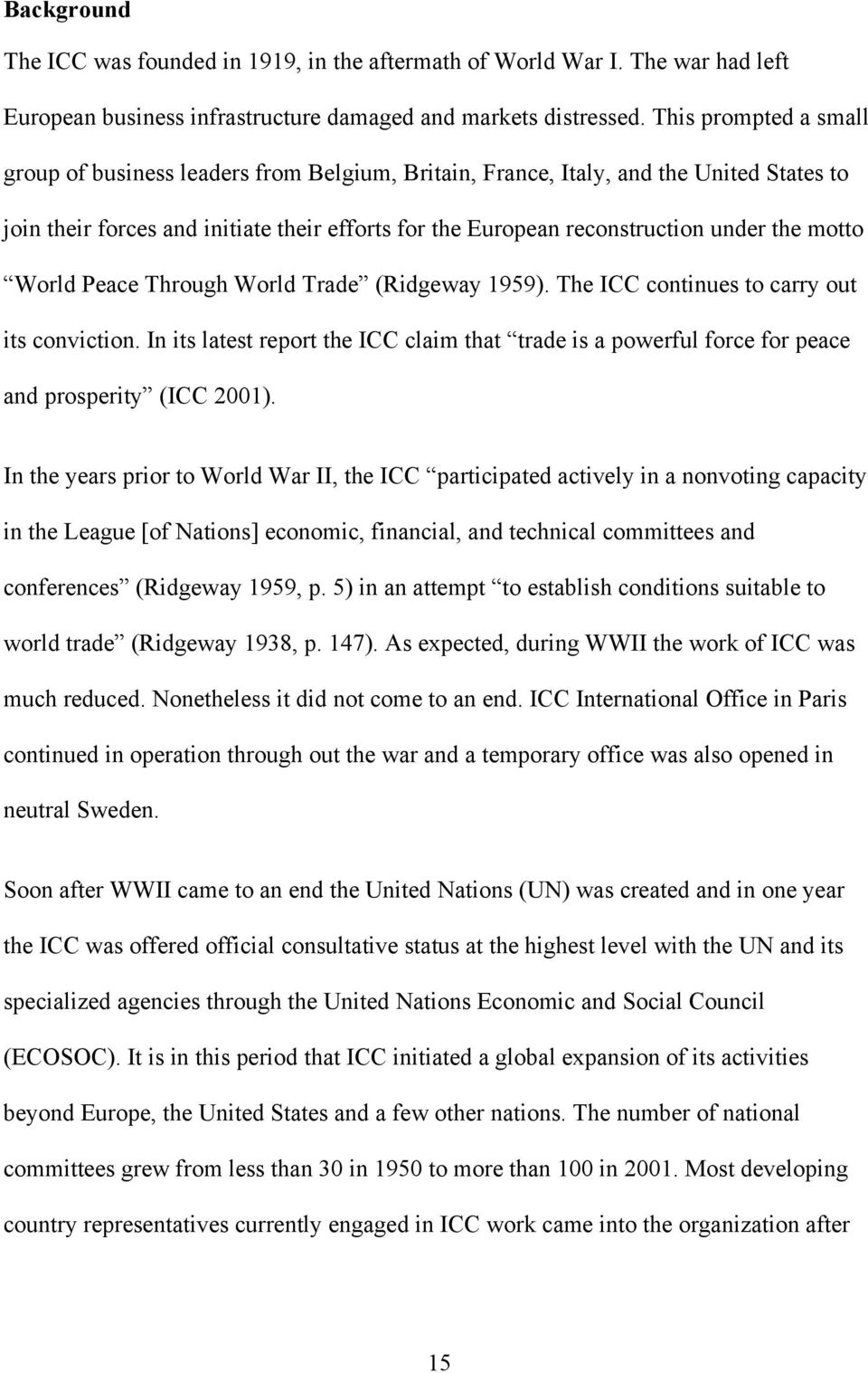 motto World Peace Through World Trade (Ridgeway 1959). The ICC continues to carry out its conviction.