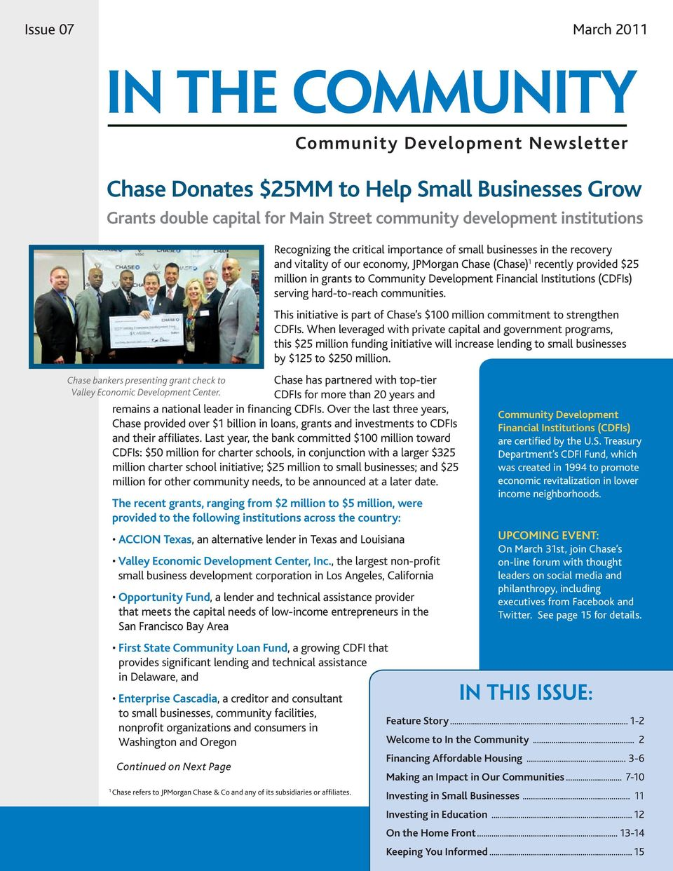 serving hard-to-reach communities. This initiative is part of Chase s $100 million commitment to strengthen CDFIs.