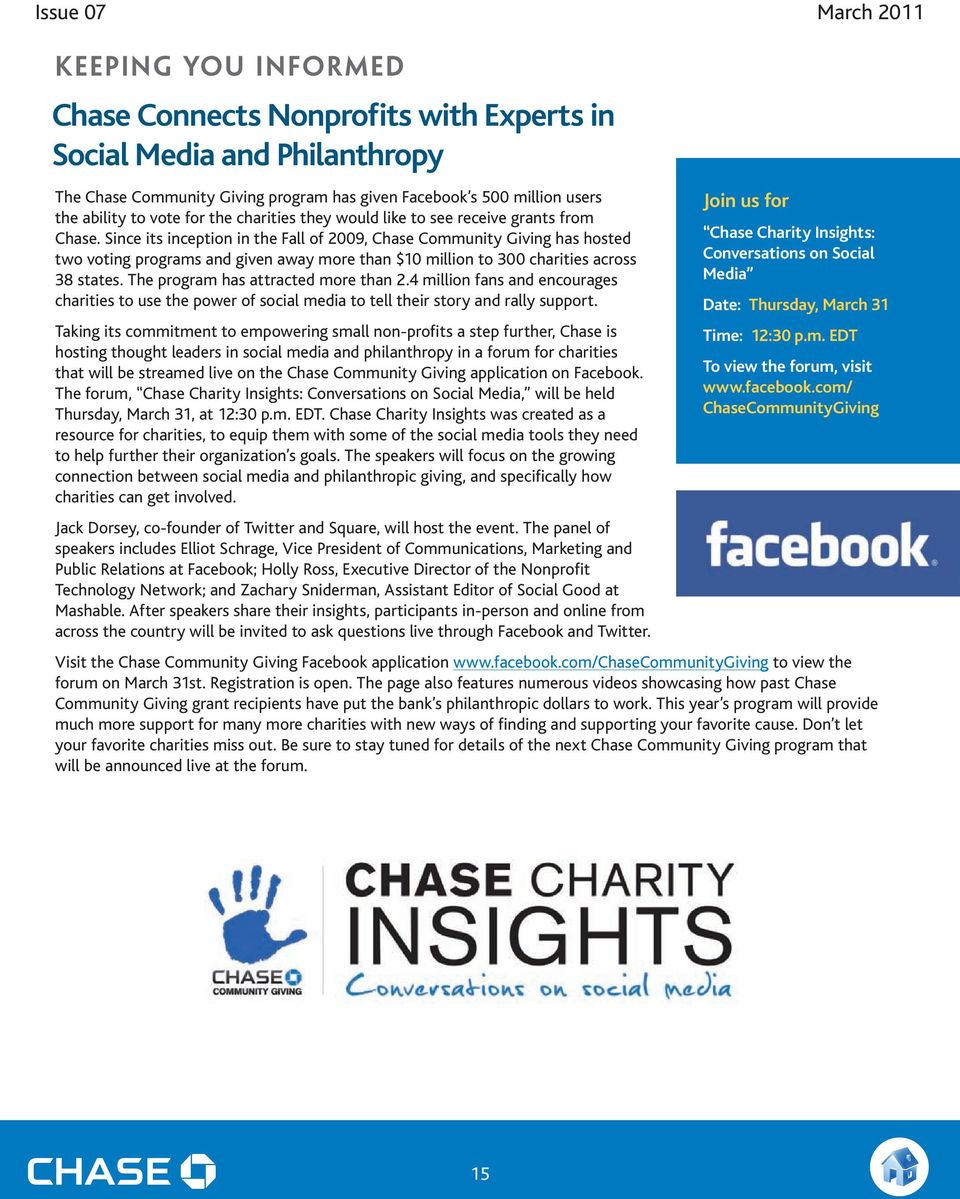 Since its inception in the Fall of 2009, Chase Community Giving has hosted two voting programs and given away more than $10 million to 300 charities across 38 states.