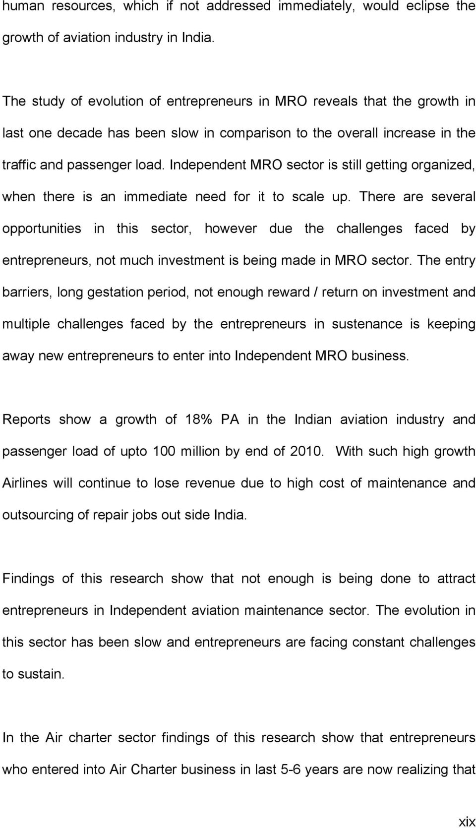 Independent MRO sector is still getting organized, when there is an immediate need for it to scale up.
