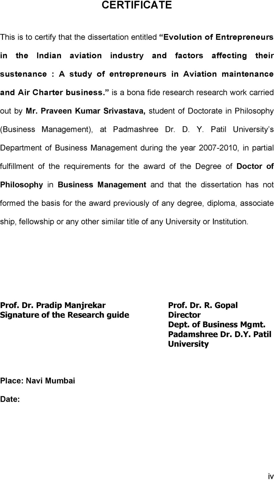 Patil University s Department of Business Management during the year 2007-2010, in partial fulfillment of the requirements for the award of the Degree of Doctor of Philosophy in Business Management
