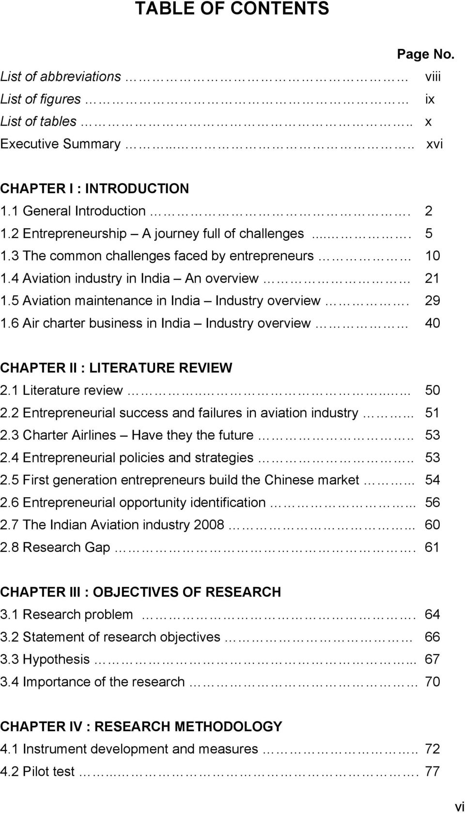 5 Aviation maintenance in India Industry overview. 29 1.6 Air charter business in India Industry overview 40 CHAPTER II : LITERATURE REVIEW 2.1 Literature review....... 50 2.