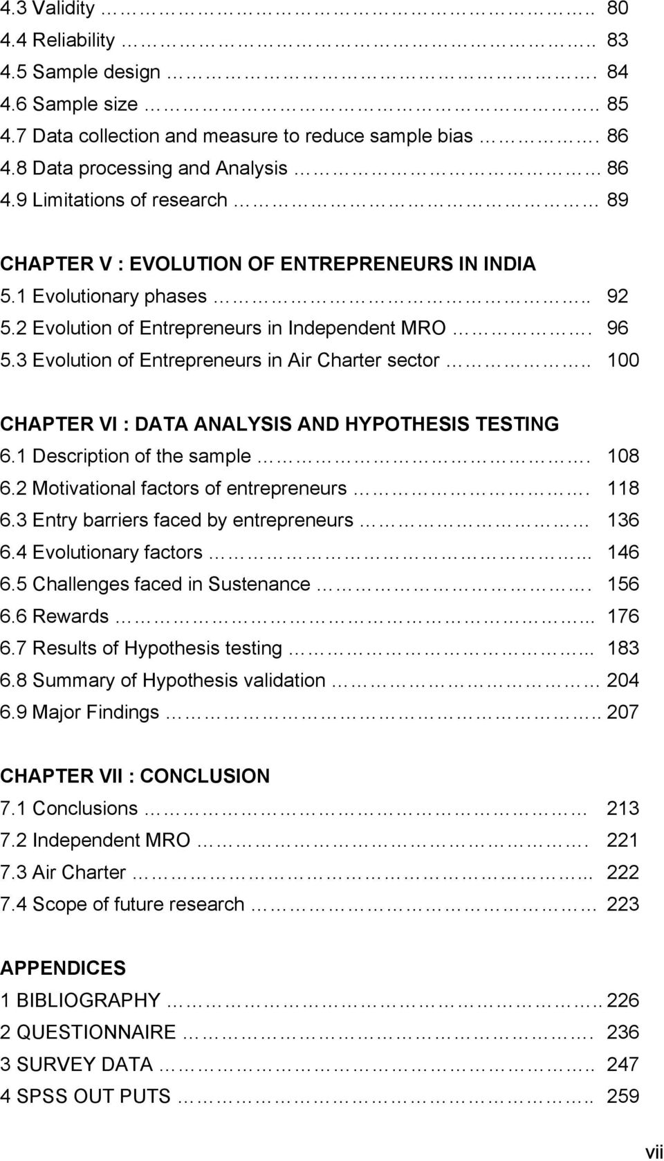 3 Evolution of Entrepreneurs in Air Charter sector.. 100 CHAPTER VI : DATA ANALYSIS AND HYPOTHESIS TESTING 6.1 Description of the sample. 108 6.2 Motivational factors of entrepreneurs. 118 6.