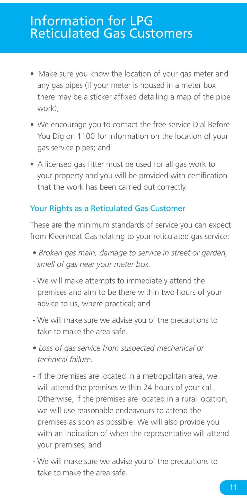 all gas work to your property and you will be provided with certification that the work has been carried out correctly.