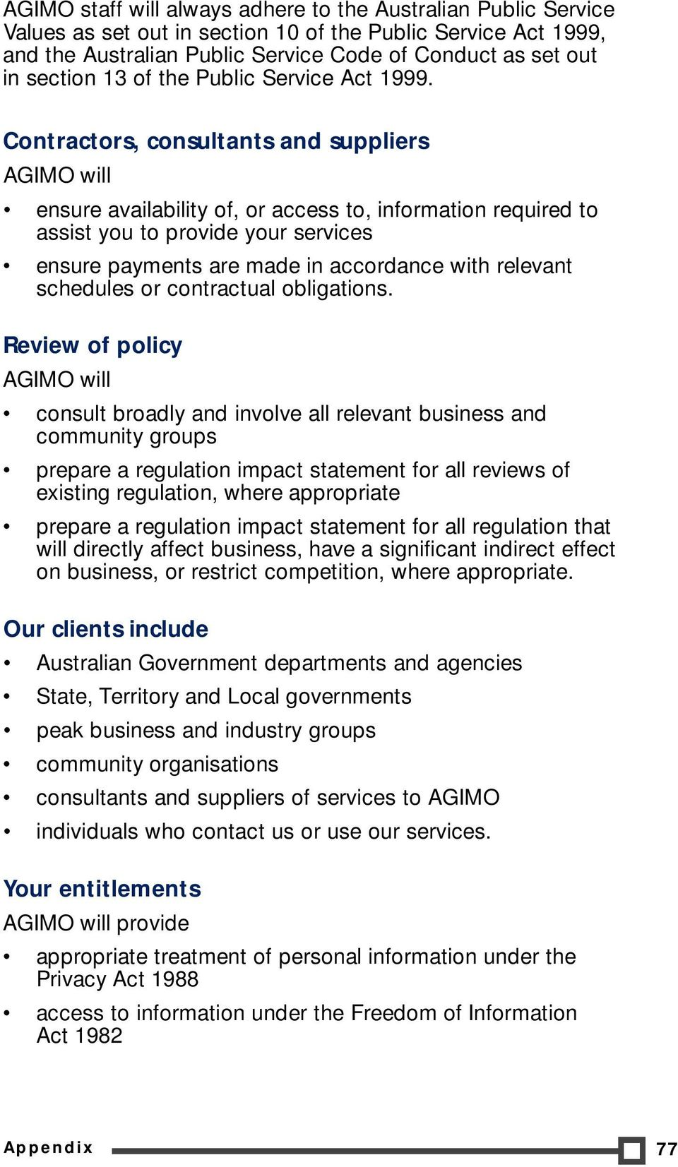 Contractors, consultants and suppliers AGIMO will ensure availability of, or access to, information required to assist you to provide your services ensure payments are made in accordance with
