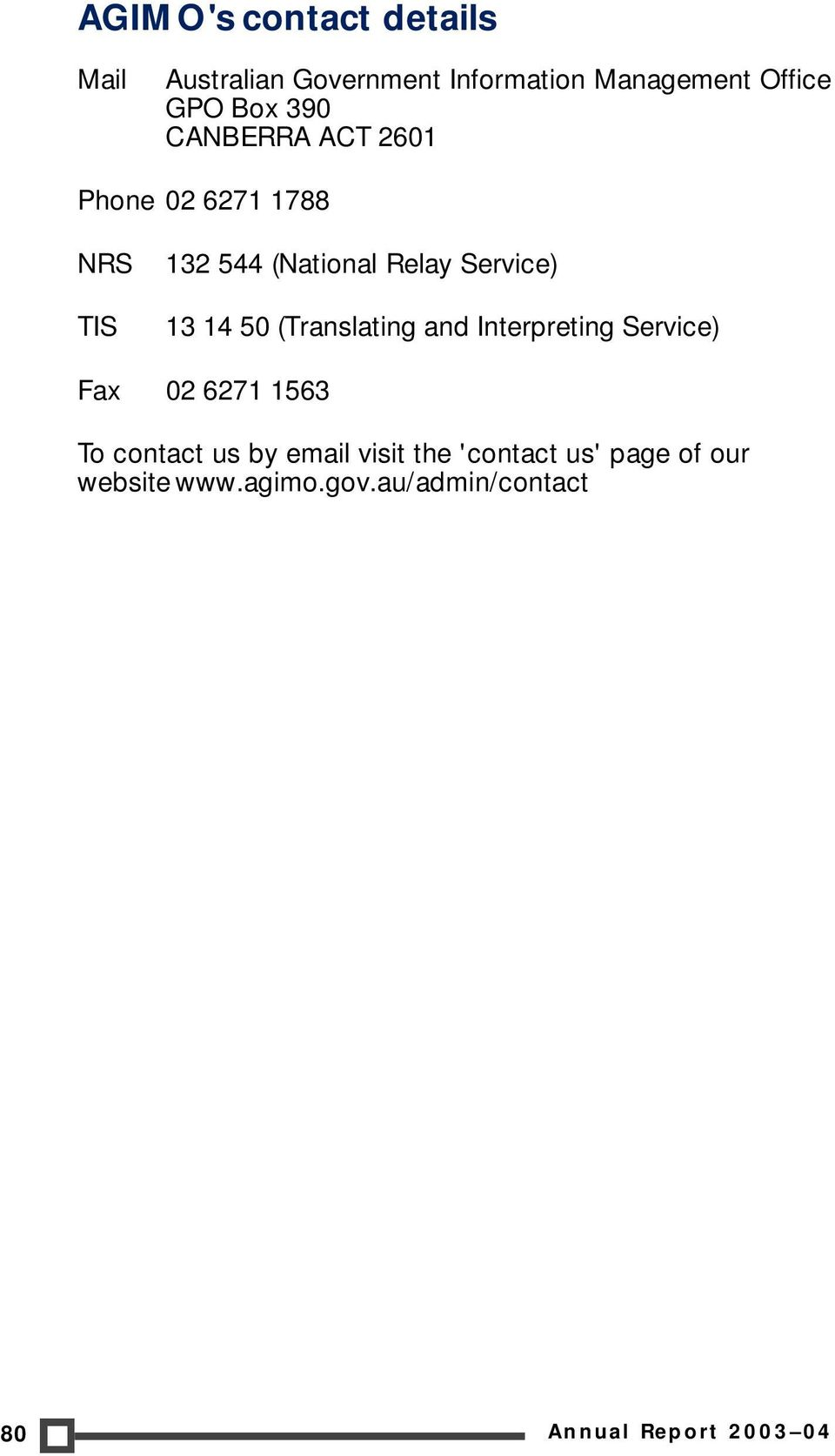 50 (Translating and Interpreting Service) Fax 02 6271 1563 To contact us by email visit