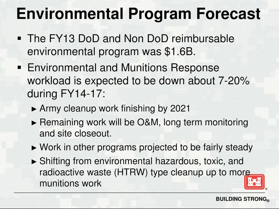 finishing by 2021 Remaining work will be O&M, long term monitoring and site closeout.