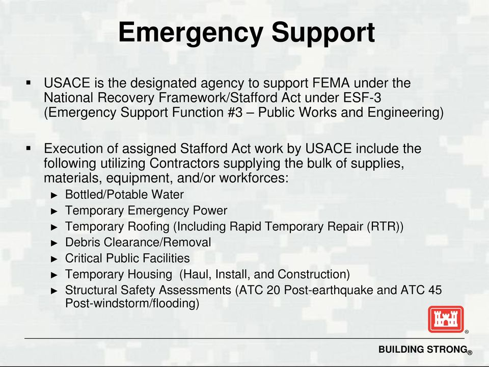materials, equipment, and/or workforces: Bottled/Potable Water Temporary Emergency Power Temporary Roofing (Including Rapid Temporary Repair (RTR)) Debris