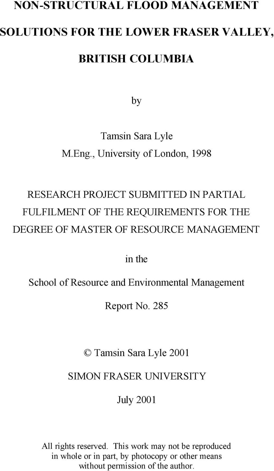 RESOURCE MANAGEMENT in the School of Resource and Environmental Management Report No.