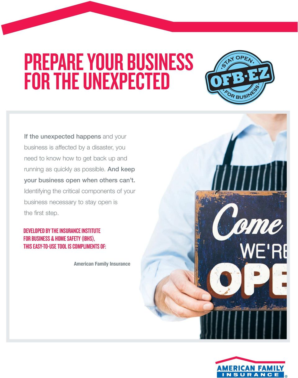 Identifying the critical components of your business necessary to stay open is the first step.