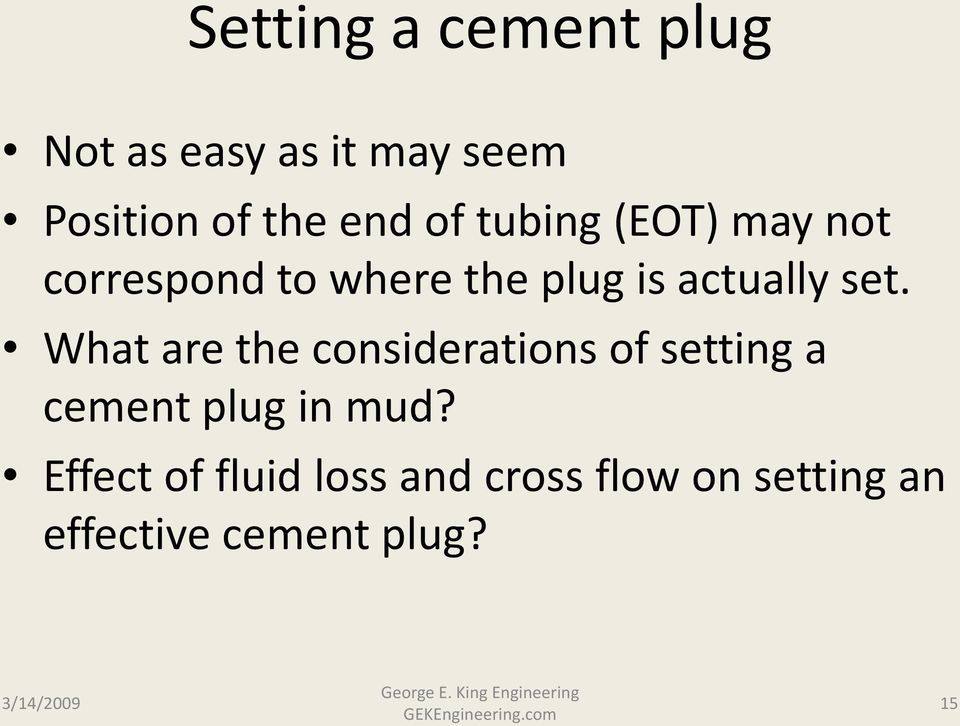 What are the considerations of setting a cement plug in mud?