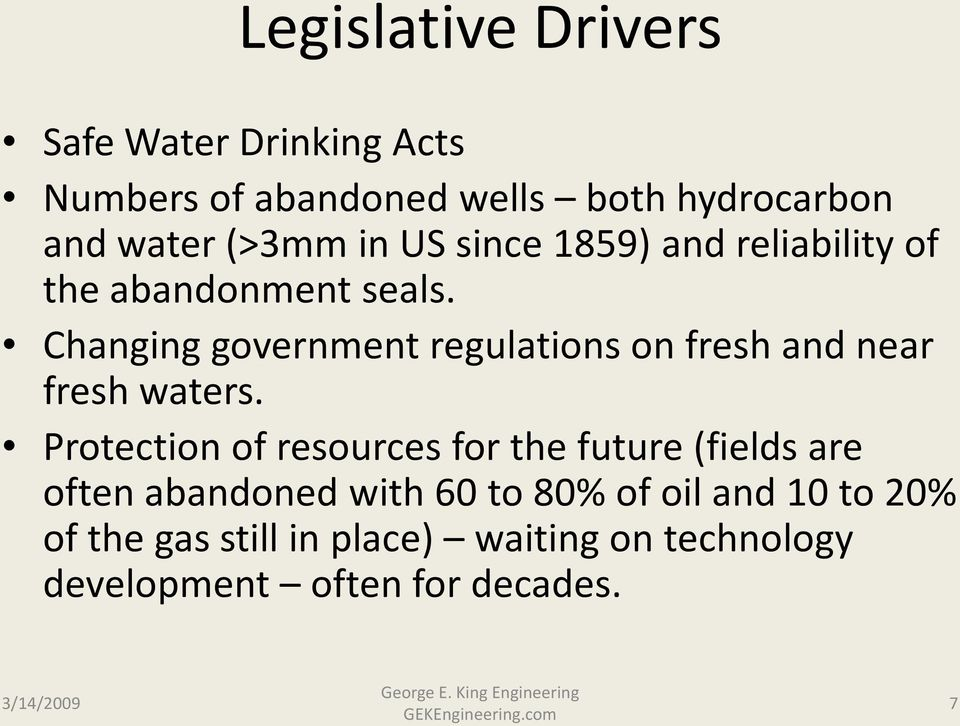 Changing government regulations on fresh and near fresh waters.