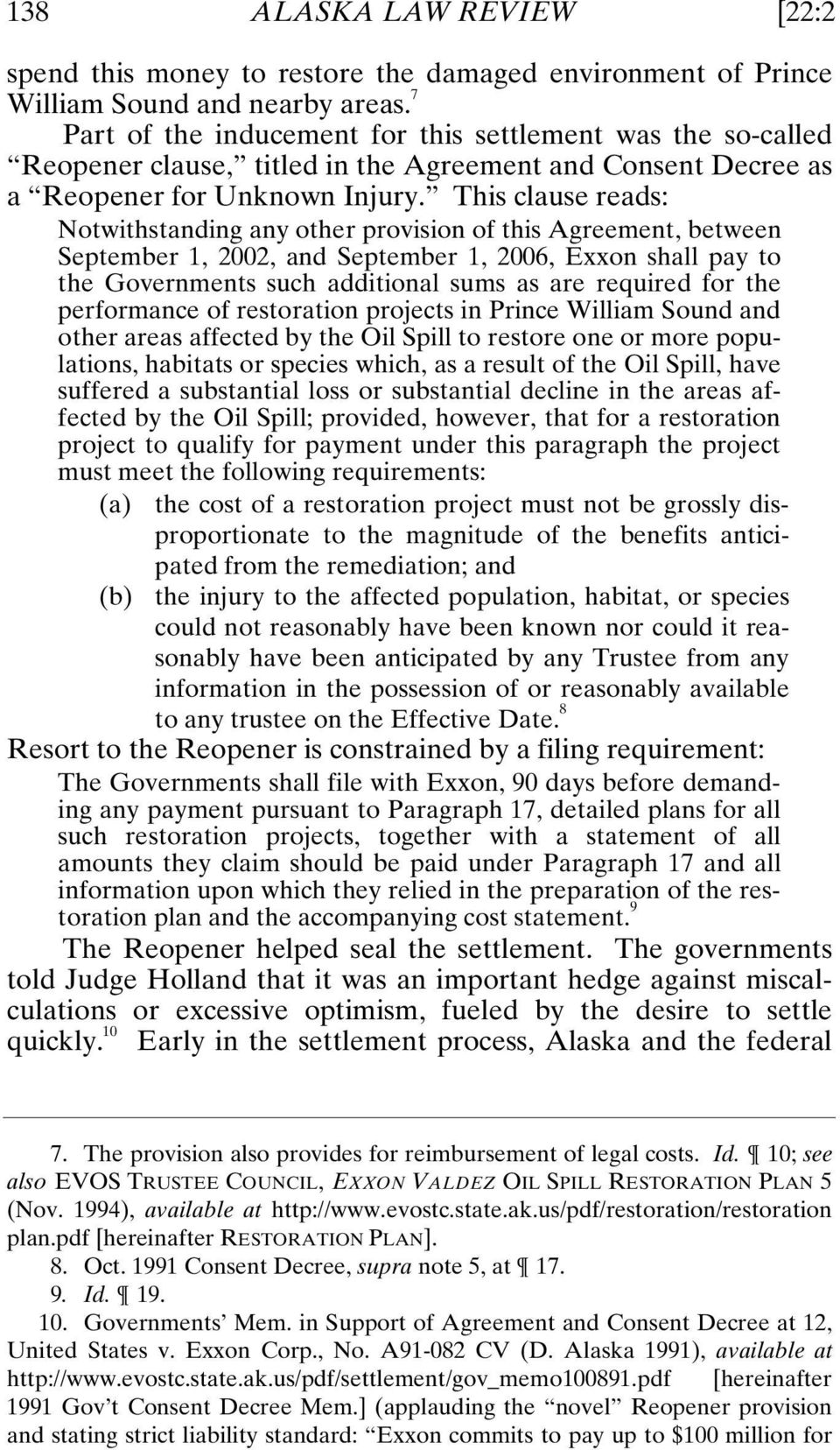 This clause reads: Notwithstanding any other provision of this Agreement, between September 1, 2002, and September 1, 2006, Exxon shall pay to the Governments such additional sums as are required for