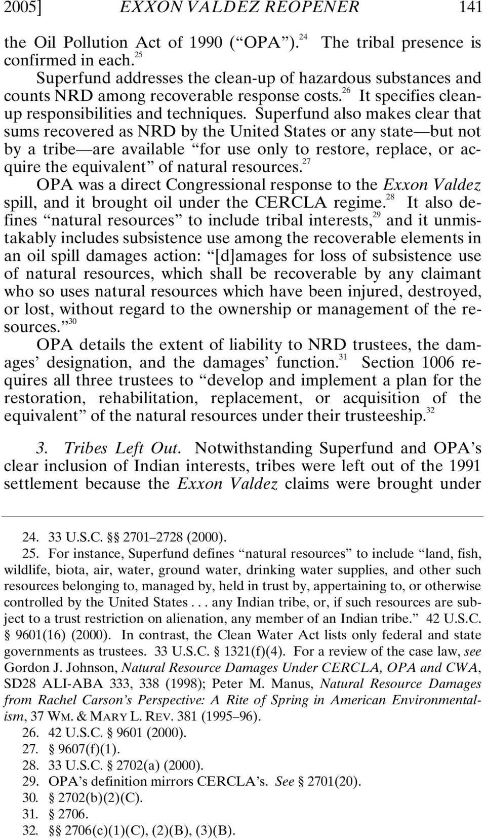 Superfund also makes clear that sums recovered as NRD by the United States or any state but not by a tribe are available for use only to restore, replace, or acquire the equivalent of natural