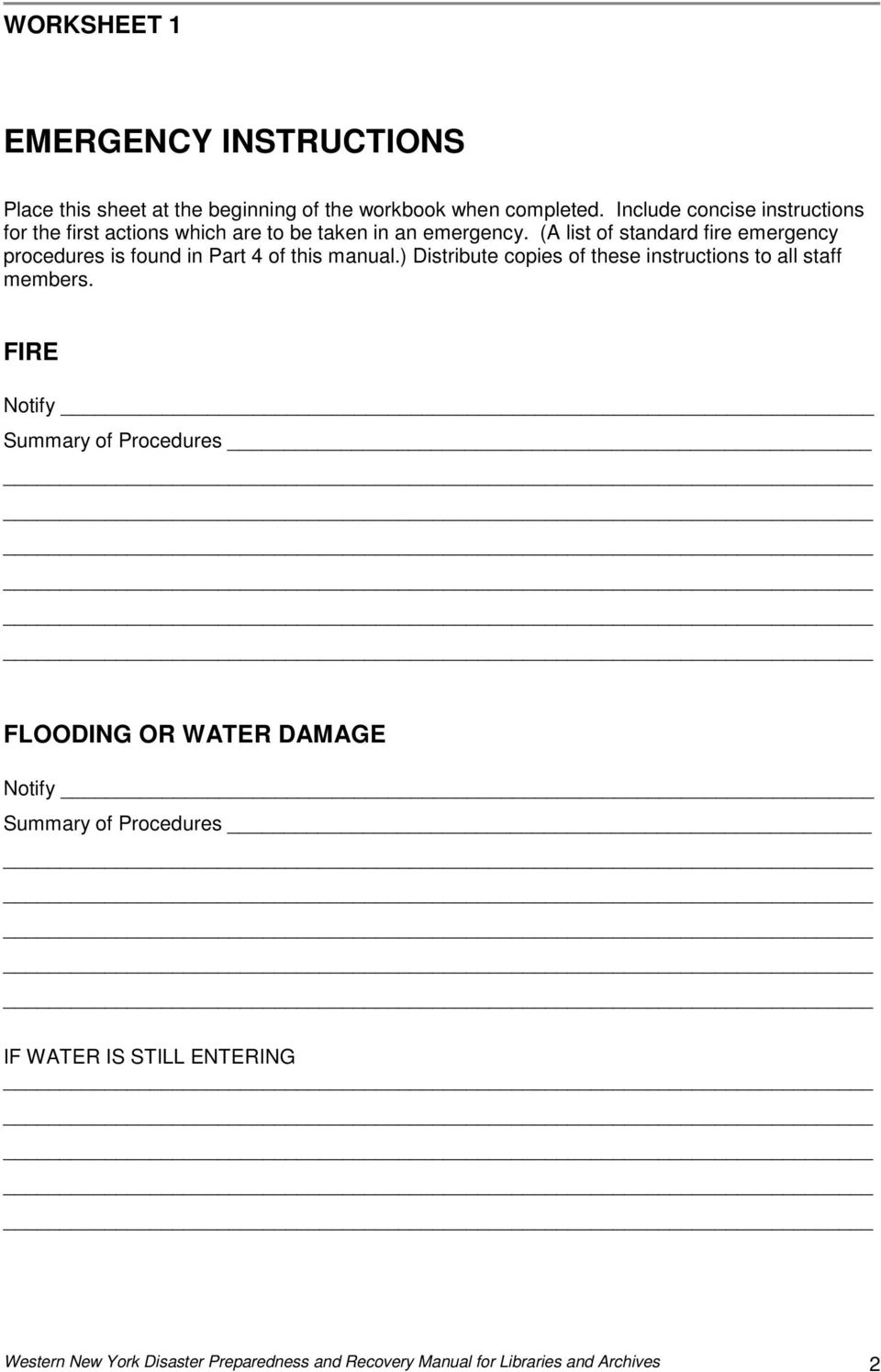 (A list of standard fire emergency procedures is found in Part 4 of this manual.