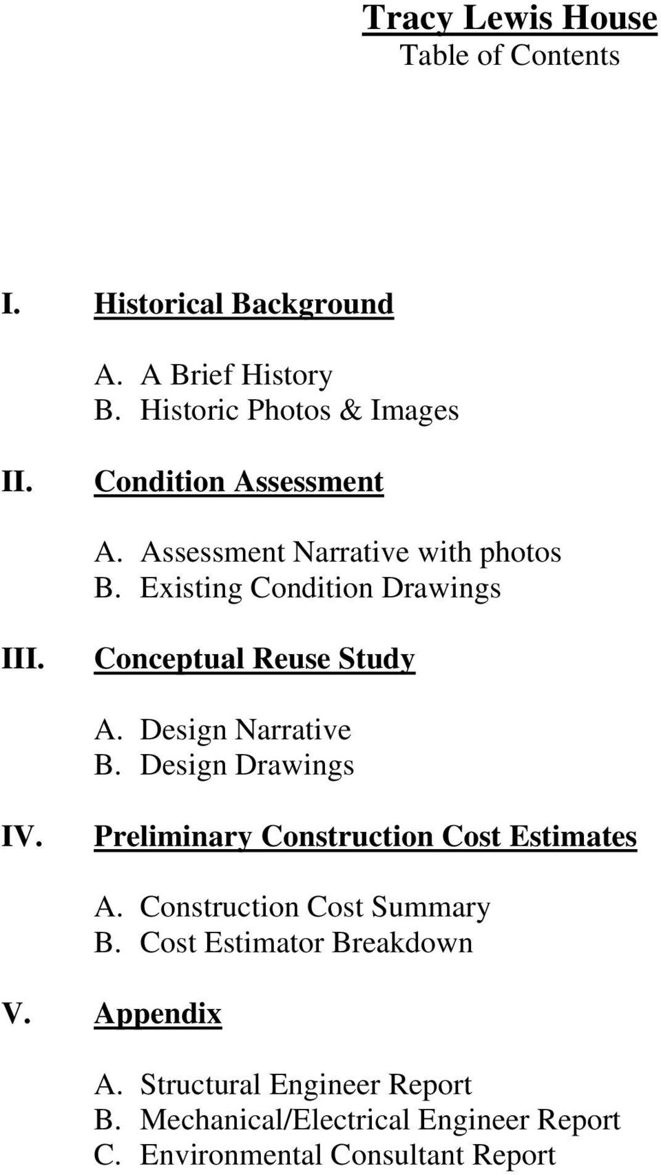 Design Narrative B. Design Drawings IV. Preliminary Construction Cost Estimates A. Construction Cost Summary B.