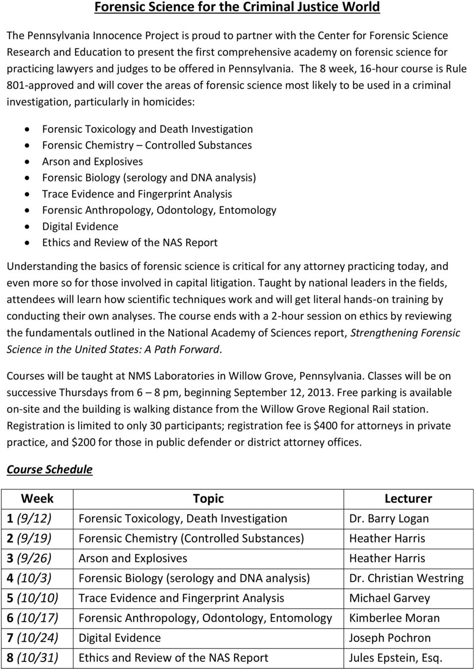 The 8 week, 16-hour course is Rule 801-approved and will cover the areas of forensic science most likely to be used in a criminal investigation, particularly in homicides: Forensic Toxicology and