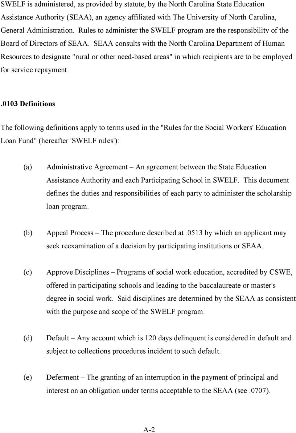 "SEAA consults with the North Carolina Department of Human Resources to designate ""rural or other need-based areas"" in which recipients are to be employed for service repayment."