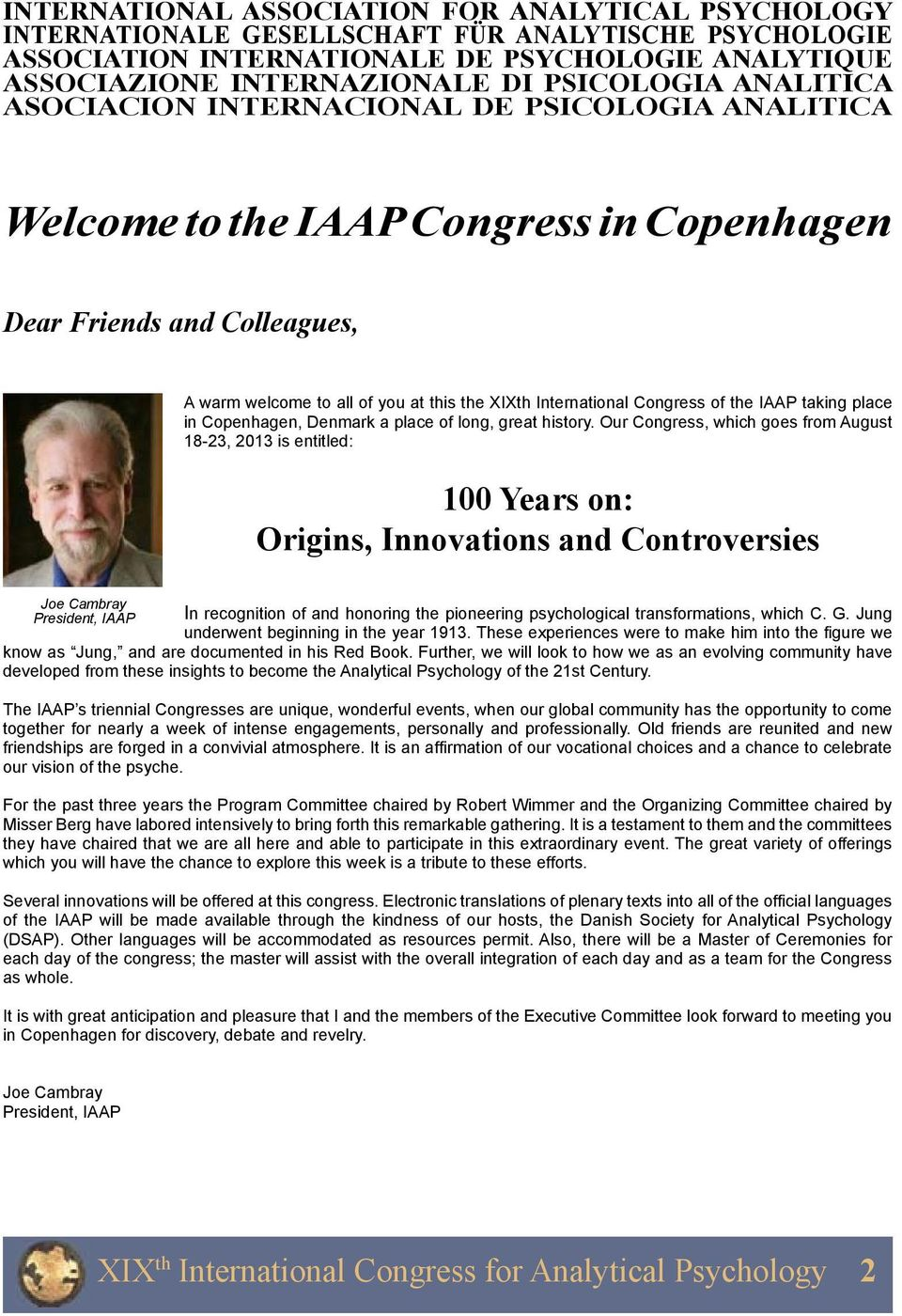 International Congress of the IAAP taking place in Copenhagen, Denmark a place of long, great history.
