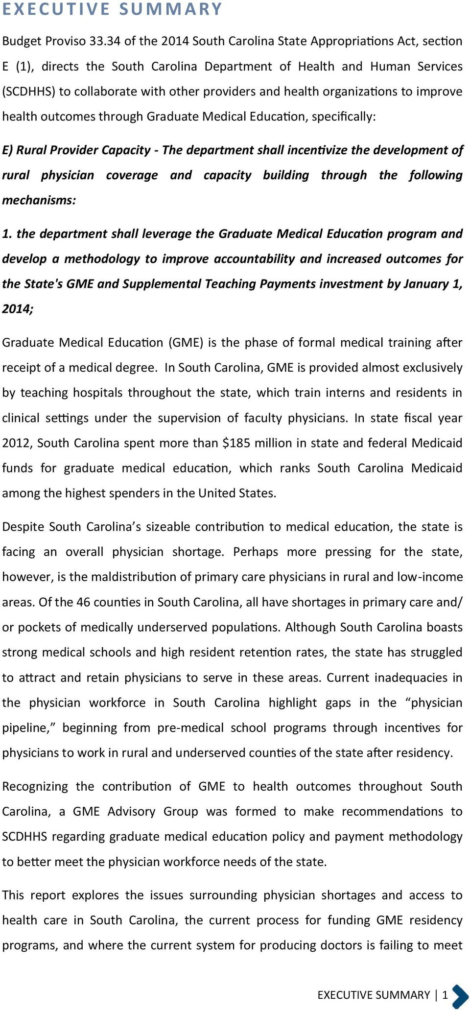 organizations to improve health outcomes through Graduate Medical Education, specifically: E) Rural Provider Capacity - The department shall incentivize the development of rural physician coverage