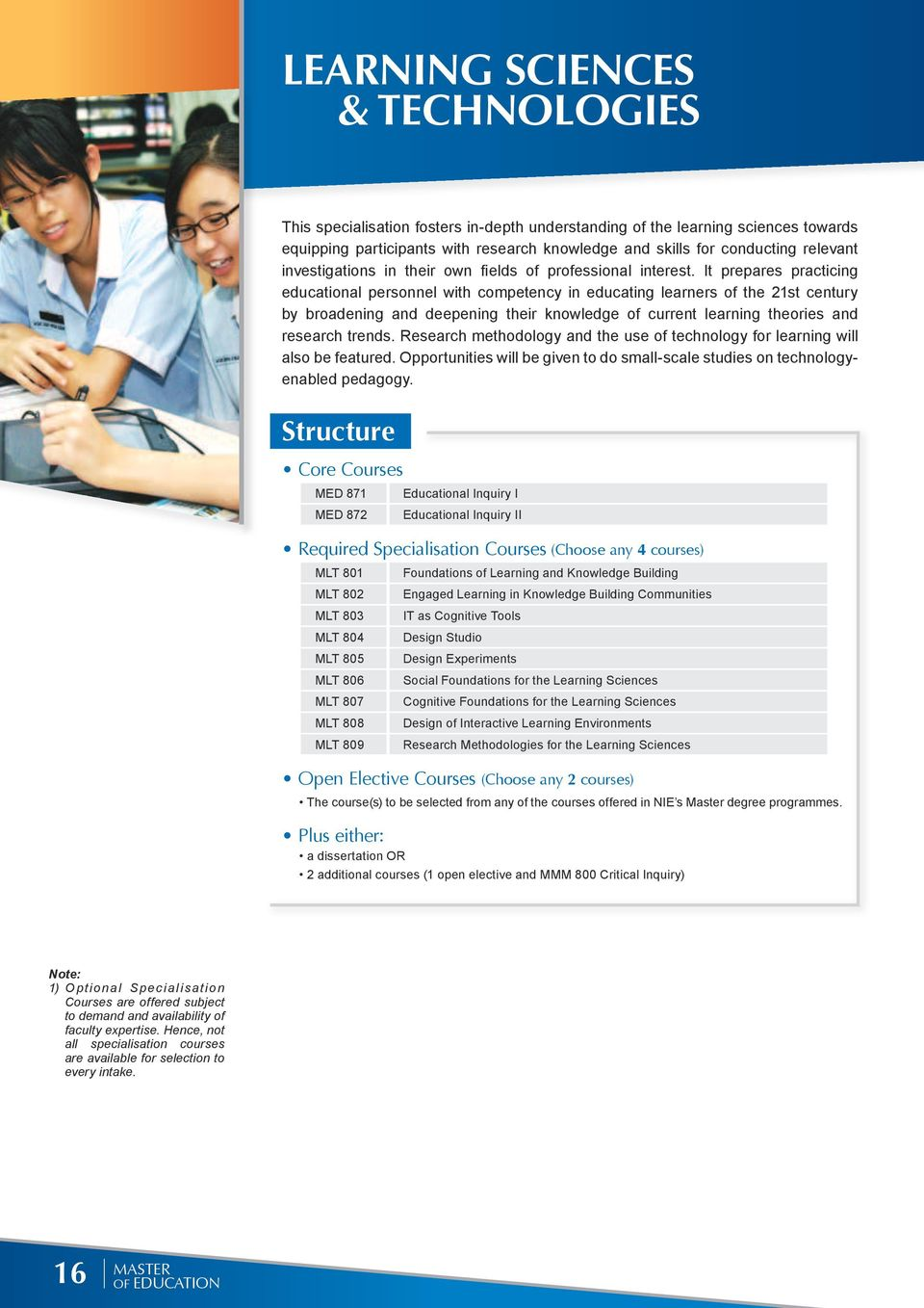 It prepares practicing educational personnel with competency in educating learners of the 21st century by broadening and deepening their knowledge of current learning theories and research trends.