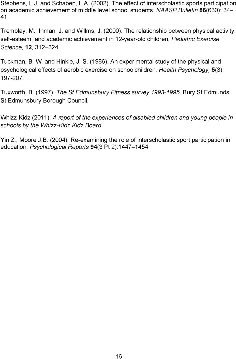 S. (1986). An experimental study of the physical and psychological effects of aerobic exercise on schoolchildren. Health Psychology, 5(3): 197-207. Tuxworth, B. (1997).