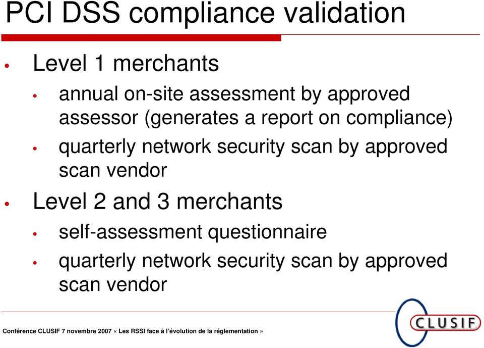 security scan by approved scan vendor Level 2 and 3 merchants