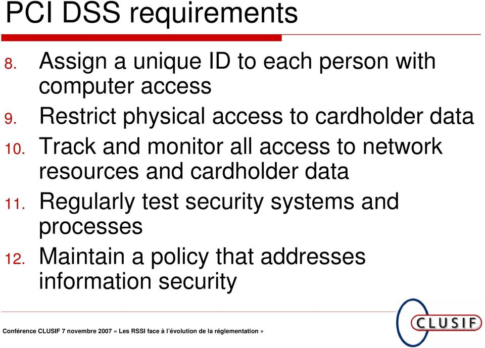 Restrict physical access to cardholder data 10.