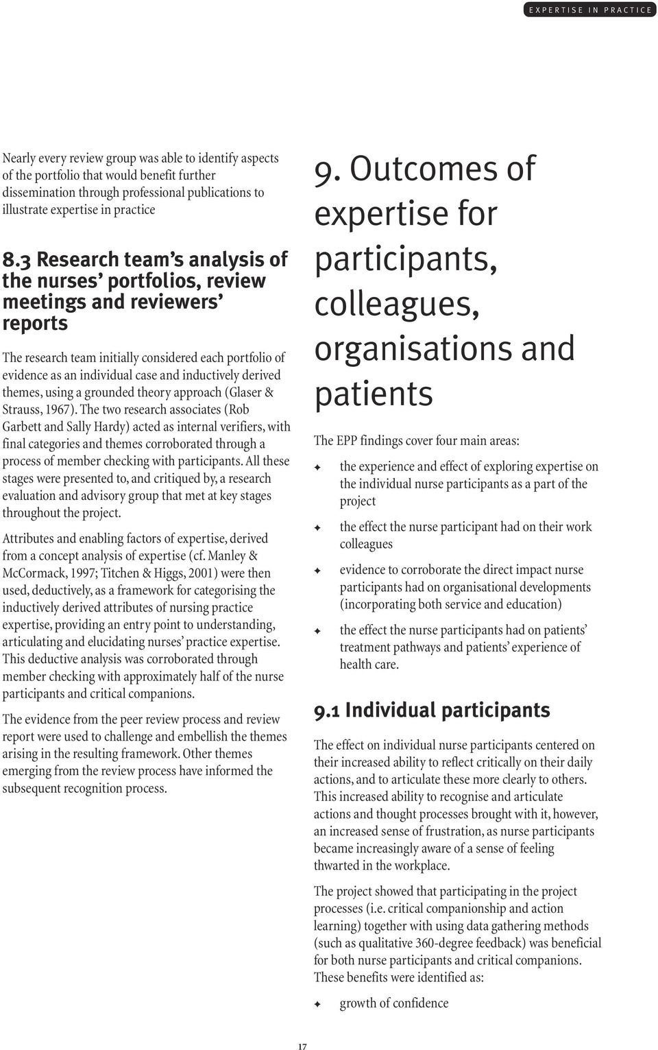 3 Research team s analysis of the nurses portfolios, review meetings and reviewers reports The research team initially considered each portfolio of evidence as an individual case and inductively