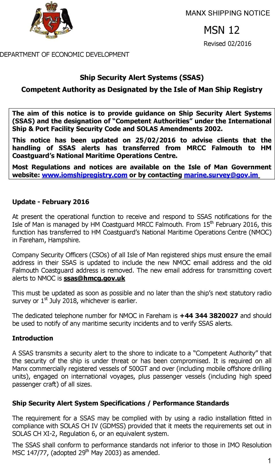This notice has been updated on 25/02/2016 to advise clients that the handling of SSAS alerts has transferred from MRCC Falmouth to HM Coastguard s National Maritime Operations Centre.