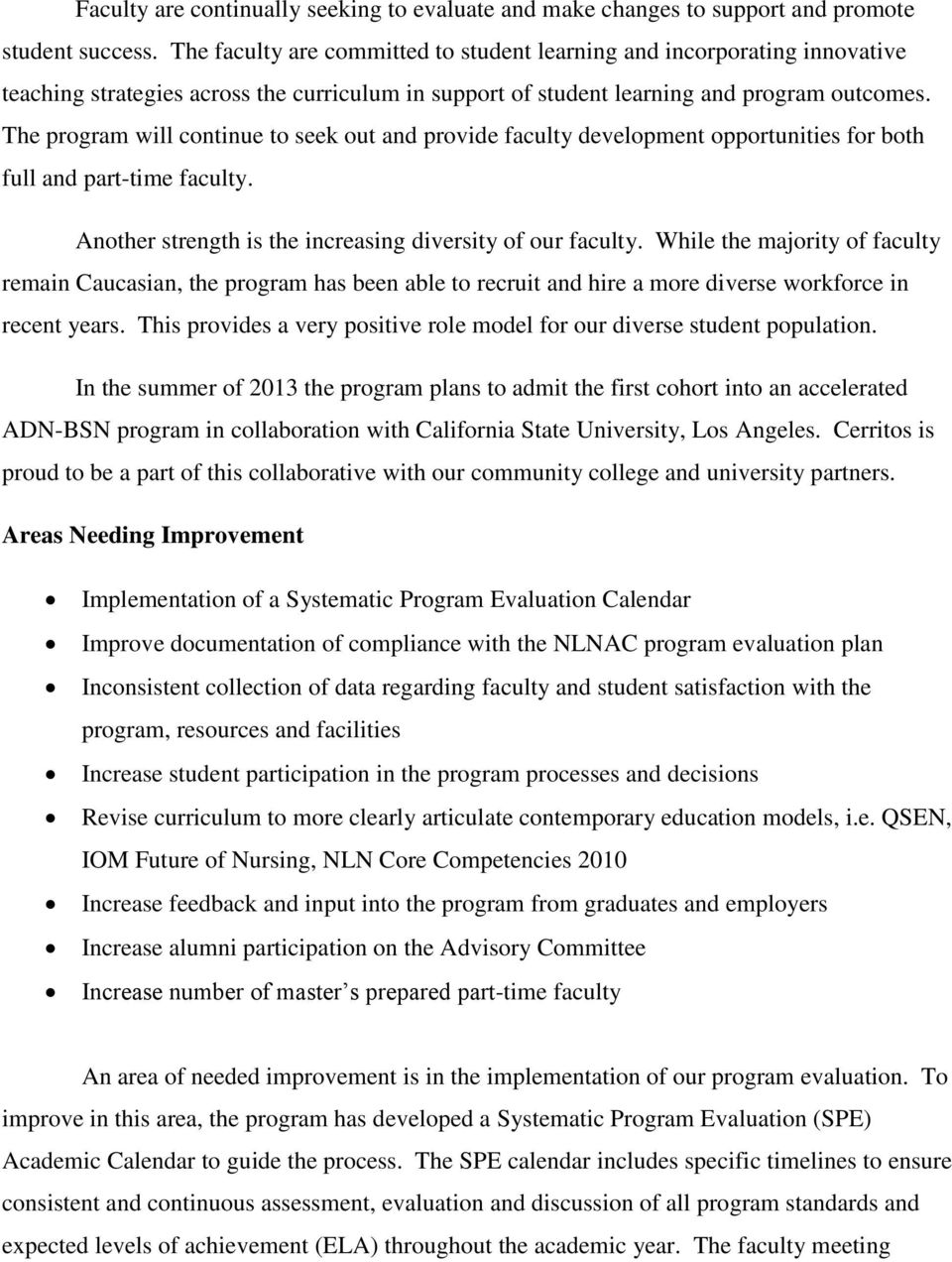 The program will continue to seek out and provide faculty development opportunities for both full and part-time faculty. Another strength is the increasing diversity of our faculty.