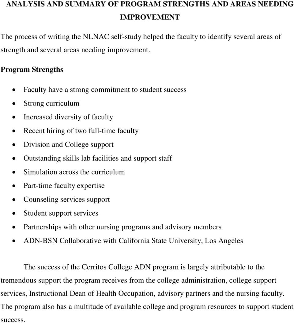Program Strengths Faculty have a strong commitment to student success Strong curriculum Increased diversity of faculty Recent hiring of two full-time faculty Division and College support Outstanding