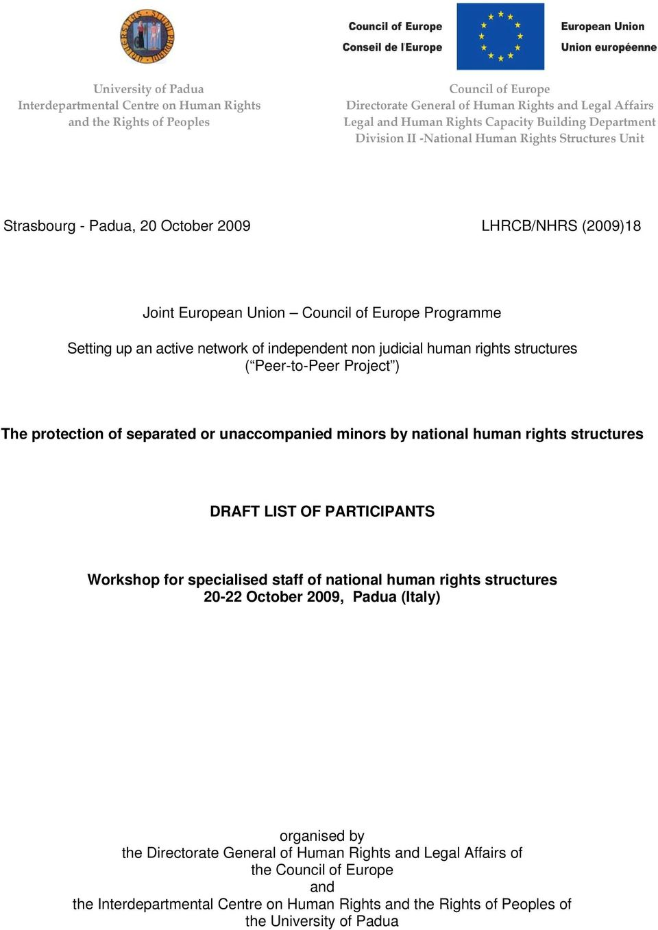 independent non judicial human rights structures ( Peer-to-Peer Project ) The protection of separated or unaccompanied minors by national human rights structures DRAFT LIST OF PARTICIPANTS Workshop