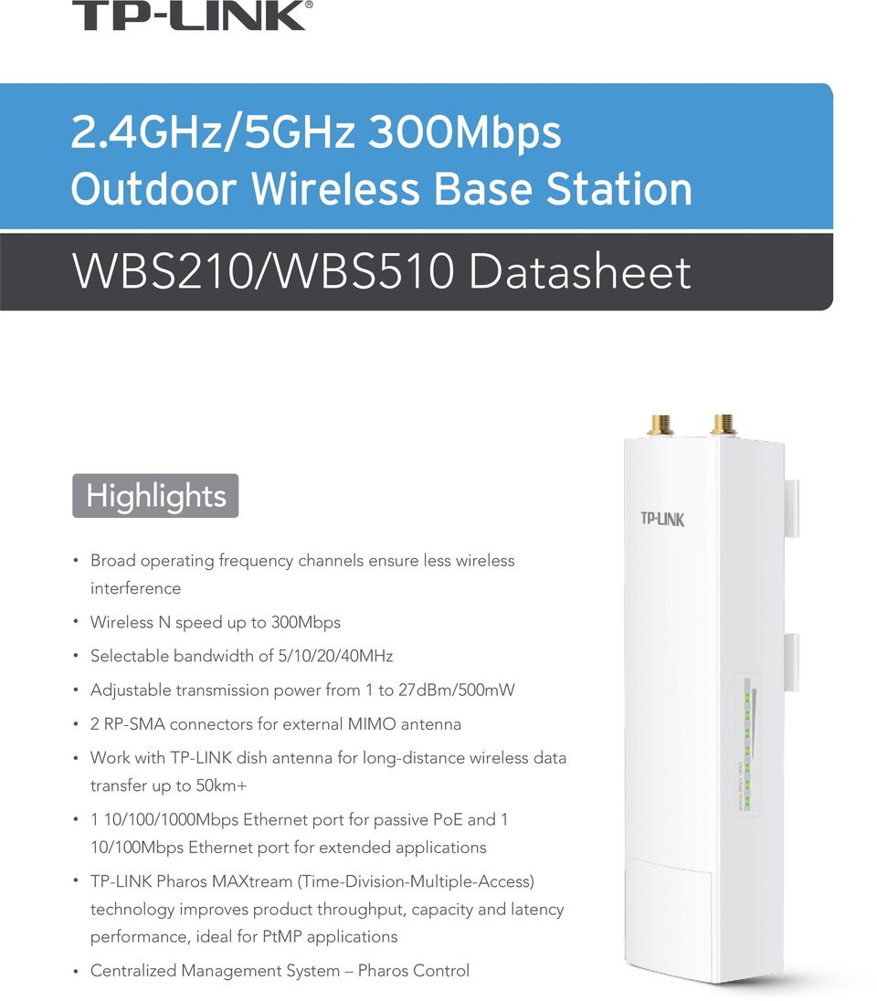 long-distance wireless data transfer up to 50km+ 1 10/100/1000Mbps Ethernet port for passive PoE and 1 10/100Mbps Ethernet port for extended applications TP-LINK Pharos