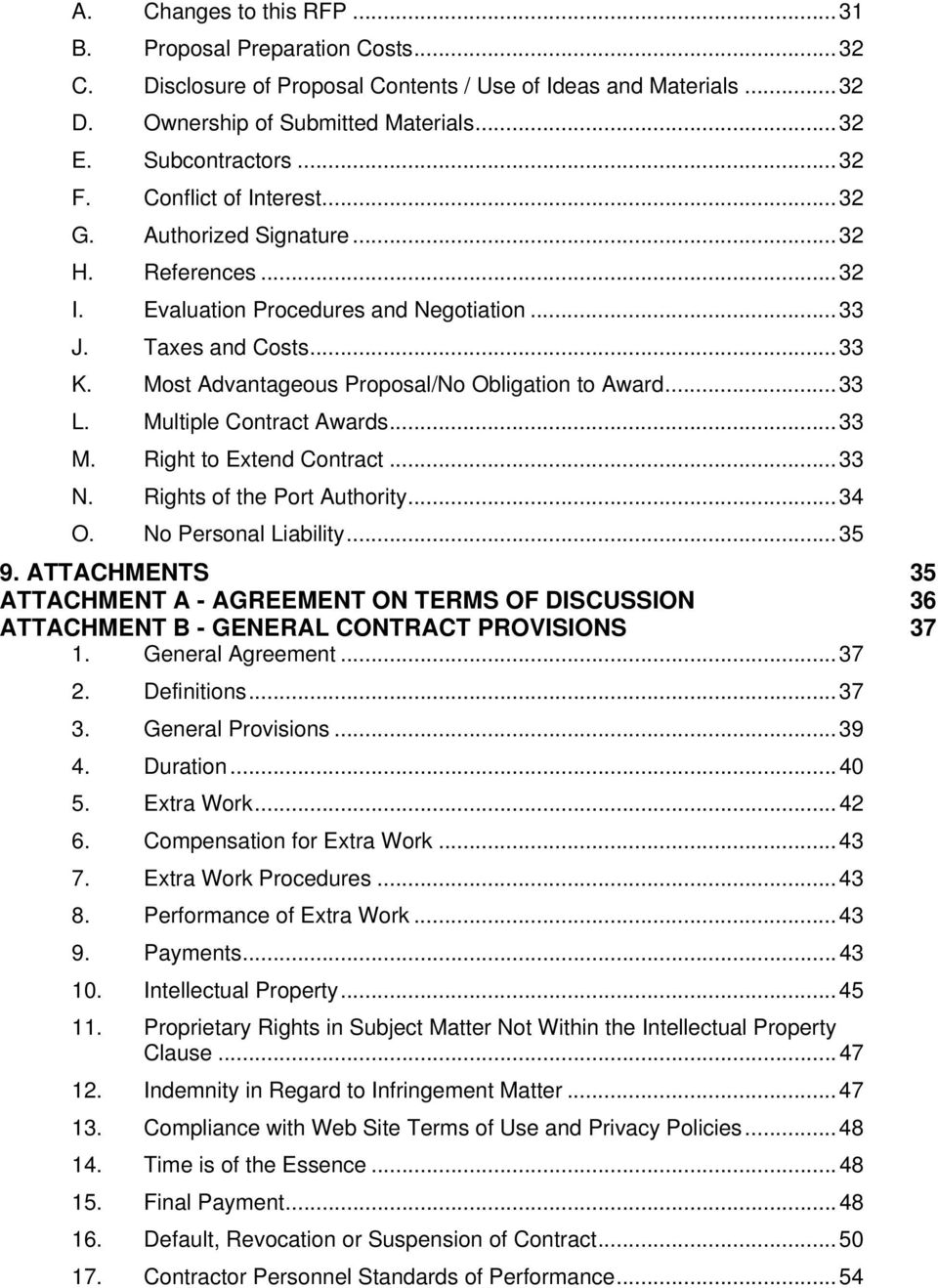 Most Advantageous Proposal/No Obligation to Award... 33 L. Multiple Contract Awards... 33 M. Right to Extend Contract... 33 N. Rights of the Port Authority... 34 O. No Personal Liability... 35 9.