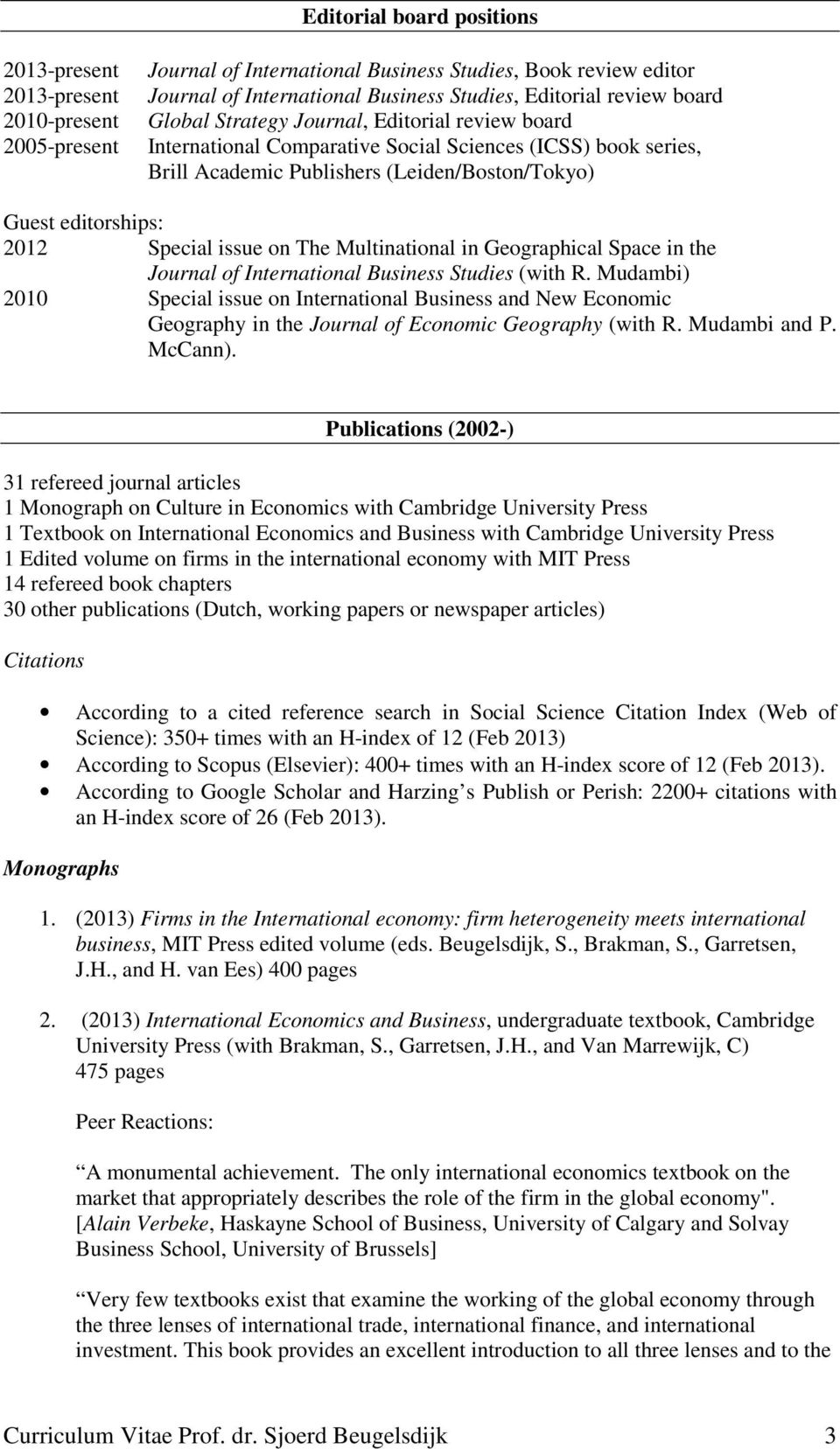 issue on The Multinational in Geographical Space in the Journal of International Business Studies (with R.