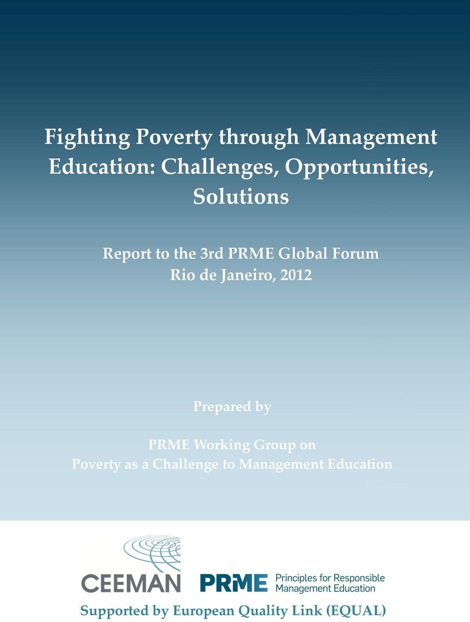 de Janeiro, 2012 Prepared by PRME Working Group on Poverty as a