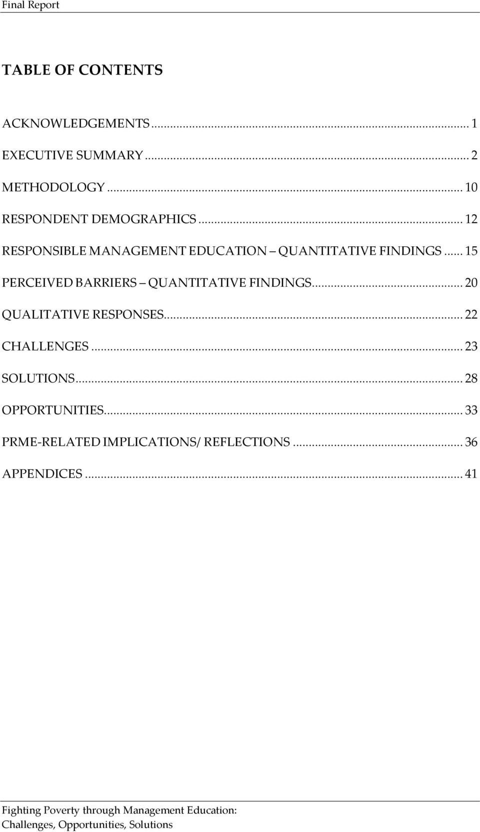 .. 15 PERCEIVED BARRIERS QUANTITATIVE FINDINGS... 20 QUALITATIVE RESPONSES... 22 CHALLENGES... 23 SOLUTIONS.