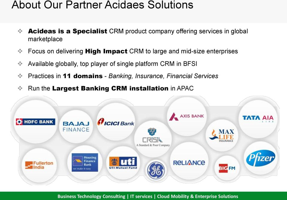 enterprises Available globally, top player of single platform CRM in BFSI Practices in 11