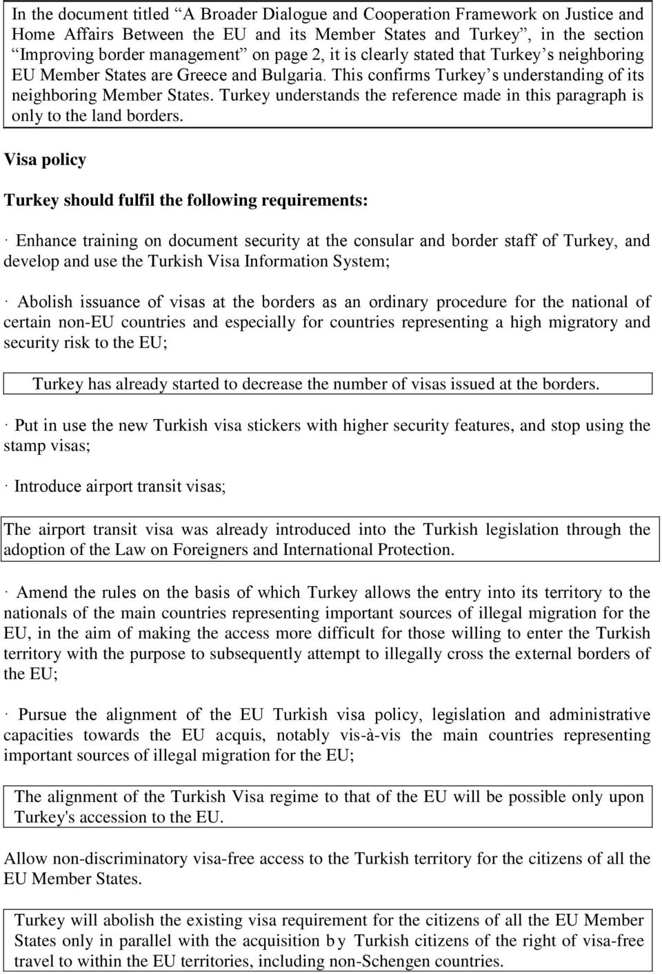 Turkey understands the reference made in this paragraph is only to the land borders.