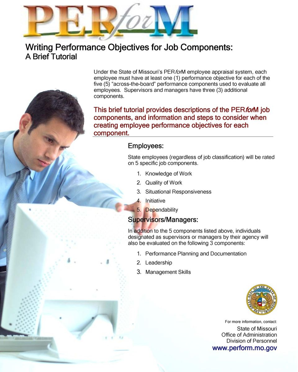 This brief tutorial provides descriptions of the PERforM job components, and information and steps to consider when creating employee performance objectives for each component.