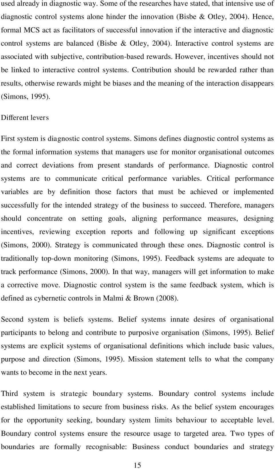 Interactive control systems are associated with subjective, contribution-based rewards. However, incentives should not be linked to interactive control systems.