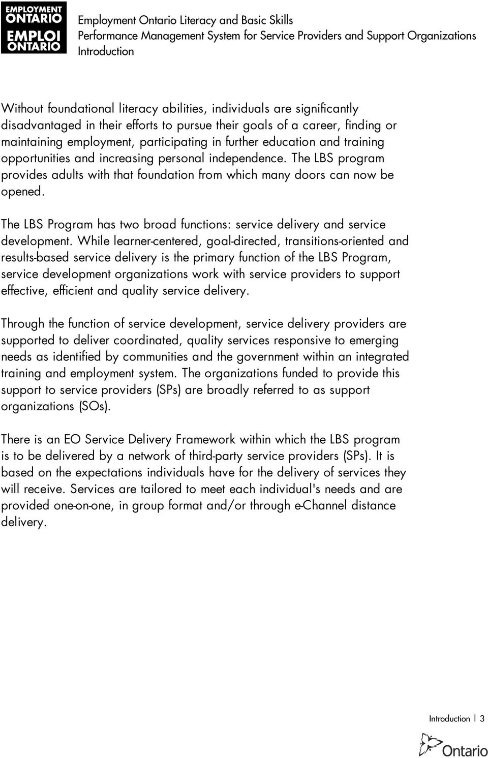 The LBS Program has two broad functions: service delivery and service development.