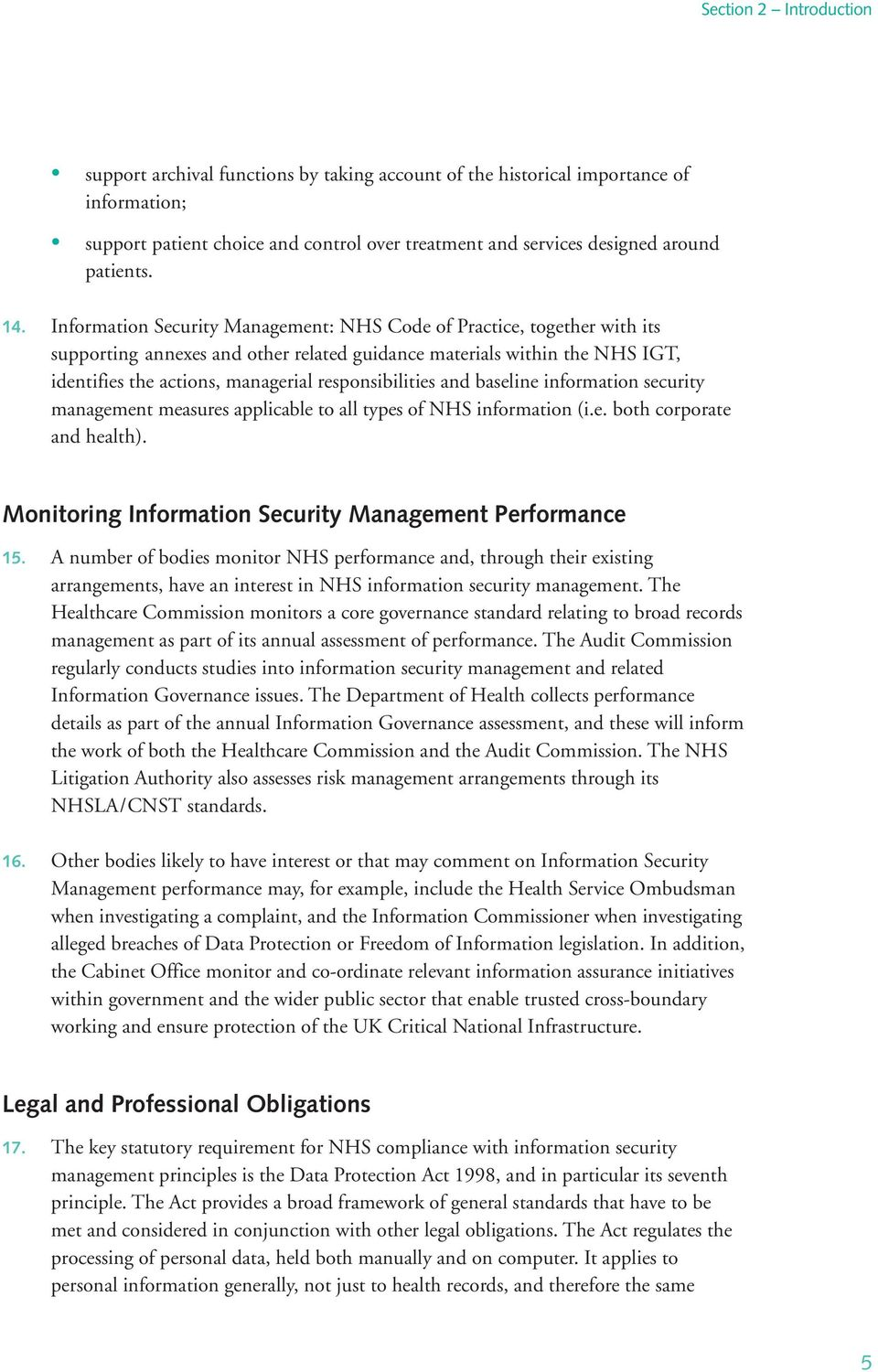 Information Security Management: NHS Code of Practice, together with its supporting annexes and other related guidance materials within the NHS IGT, identifies the actions, managerial