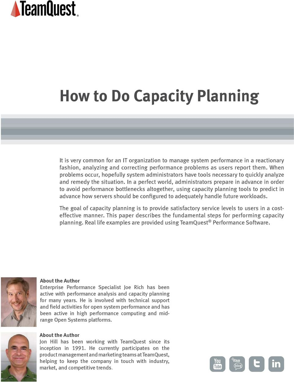 In a perfect world, administrators prepare in advance in order to avoid performance bottlenecks altogether, using capacity planning tools to predict in advance how servers should be configured to